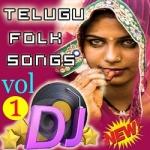 Telugu Folk Dj Songs - Vol 1 songs