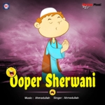 Ooper Sherwani songs