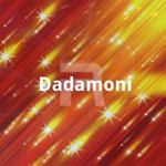 Dadamoni songs
