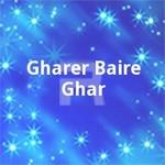 Gharer Baire Ghar songs