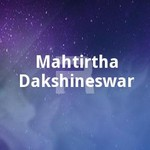 Mahtirtha Dakshineswar songs