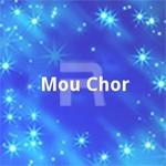 Mou Chor songs