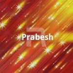 Prabesh songs