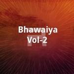 Bhawaiya Vol - 2 songs
