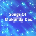 Songs Of Mukunda Das songs