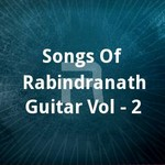 Songs Of Rabindranath Guitar Vol - 2 songs