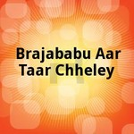 Brajababu Aar Taar Chheley
