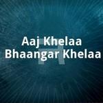 Aaj Khelaa Bhaangar Khelaa songs