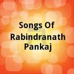 Songs Of Rabindranath Pankaj songs