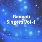 Bengali Singers Vol - 1 songs