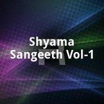 Shyama Sangeeth - Vol 1 songs