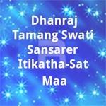 Dhanraj Tamang-Swati-Sansarer Itikatha-Sat Maa songs