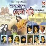 Bhabnagarer Rail Er Gari songs