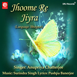 Jhoome Re Jiyra Hamar songs