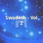 Swadesh - Vol 2 songs