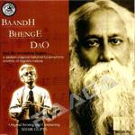 Baandh Bhenge Dao (Instrumental) songs