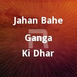 Jahan Bahe Ganga Ki Dhar songs