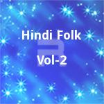 Hindi Folk - Vol 2 songs