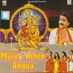Maiya Aihen Angna songs