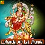 Laharela Ab Lal Jhanda songs