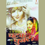 Chatak Chunari songs