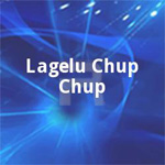 Lagelu Chup Chup songs