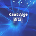 Raat Alge Bital songs