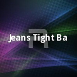 Jeans Tight Ba songs