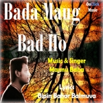 Bada Maug Bad Ho songs