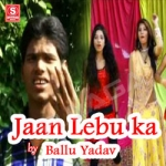 Jaan Lebu Ka songs