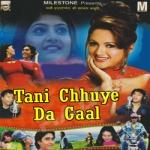 Tani Chhuye Da Gaal songs