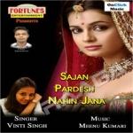 Sajan Pardesh Nahin Jana songs