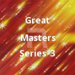 Great Masters Series - Vol 3 songs