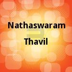 Nathaswaram Thavil songs