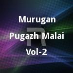 Murugan Pugazh Malai - Vol 2 songs