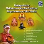 Bhajagovindam, Mahishasura Mardini Stothram, Lingashtakam and Other Slokas