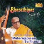 Bharathiyar Songs - Maharajapuram Santhanam