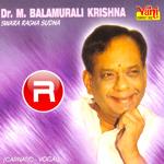 Swara Ragha Sudha (M. Balamuralikrishna) - Vol 1 songs