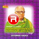 Listeners Choice (Maharajapuram Santhanam) songs