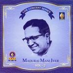 Live Concert Series (Madurai Mani Iyer) - Vol 2
