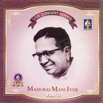Live Concert Series (Madurai Mani Iyer) - Vol 3