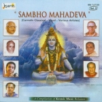 Sambho Mahadeva - Vol 2 songs