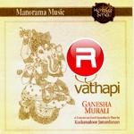 Vaathapi - Ganesha Murali songs