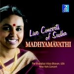 Live Concert Of Sudha Madhyamavathi - Vol 1