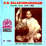 Carnatic Vocal - GN. Balasubramaniam songs