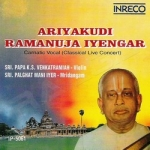 Carnatic Vocal - Ariyakudi Ramanuja Iyengar songs
