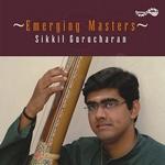 Emerging Masters - Sikkil Gurucharan songs