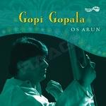 Gopi Gopala - OS. Arun