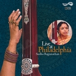Live at Philadelphia - Sudha Raghunathan (Vol 1) songs