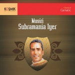 Musiri Subramaniya Iyer songs
